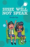 Susie will Not Speak (Hole Books)