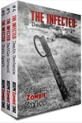 The Infected: Death Sentence, Battle Ground and Torn Apart (Books Four, Five and Six) Kindle Edition