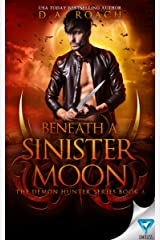 Beneath A Sinister Moon (The Demon Hunters Series Book 3) Kindle Edition