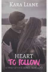 Heart to Follow: (A Tryst of Fate Series - Novella 2) Kindle Edition