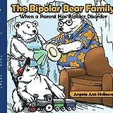 The Bipolar Bear Family: When a Parent Has Bipolar Disorder