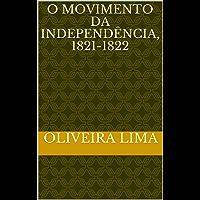 O Movimento da Independência, 1821-1822