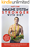 Immune system stronger with diet: How to boost body's defenses with a perfect diet plan. Healthy foods, natural vitamins and good lifestyle to prevent infections. With easy cookbook