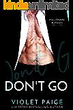 Don't Go: A Billionaire Romance