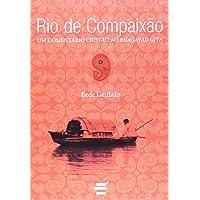Rio de Compaixão. Um Comentário Cristão ao Bhagavad Gita