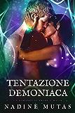 Tentazione demoniaca: Un romanzo di amore e magia