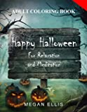 Adult Coloring Book: Happy Halloween : for Relaxation and Meditation