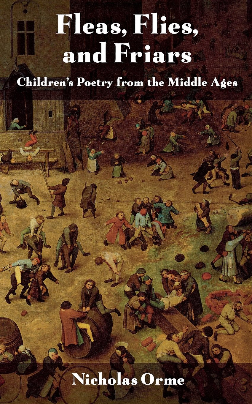 Fleas, Flies, and Friars: Children's Poetry from the Middle Ages PDF