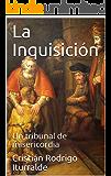 La Inquisición: Un tribunal de misericordia (Spanish Edition)