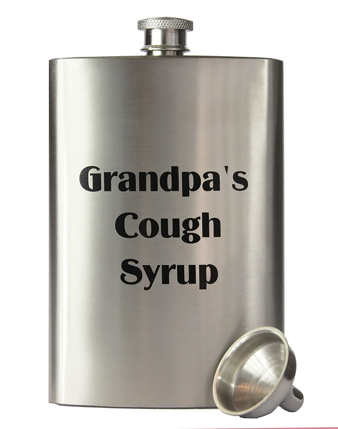 8oz ,  Grandpa's Cough Syrup : 8oz Stainless Steel Primo 18/8 #304