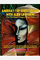 America's Top Secret Treaty With Alien Life Forms: Plus The Hidden History Of Our Time Kindle Edition
