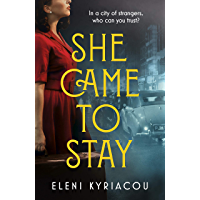 She Came to Stay: A page-turning novel of friendship, secrets and lies, set against the grimy and glittering streets of 1950s Soho