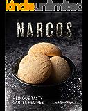Narcos Cookbook: Heinous Tasty Cartel Recipes