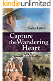 Capture the Wandering Heart (Rescued...A Series of Hope Book 2)