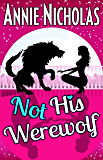 Not his Werewolf: Shifter Romance (Not This Series Book 2)
