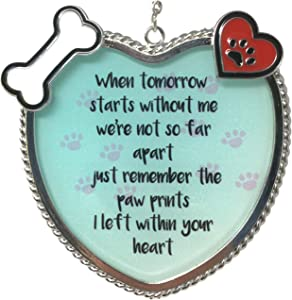 BANBERRY DESIGNS Dog Memorial Sun Catcher - When Tomorrow Starts Without Me Paw Prints on My Heart Sentiment - White Dogbone and Red Hearts and Pawprints - Approx. 4 Inches