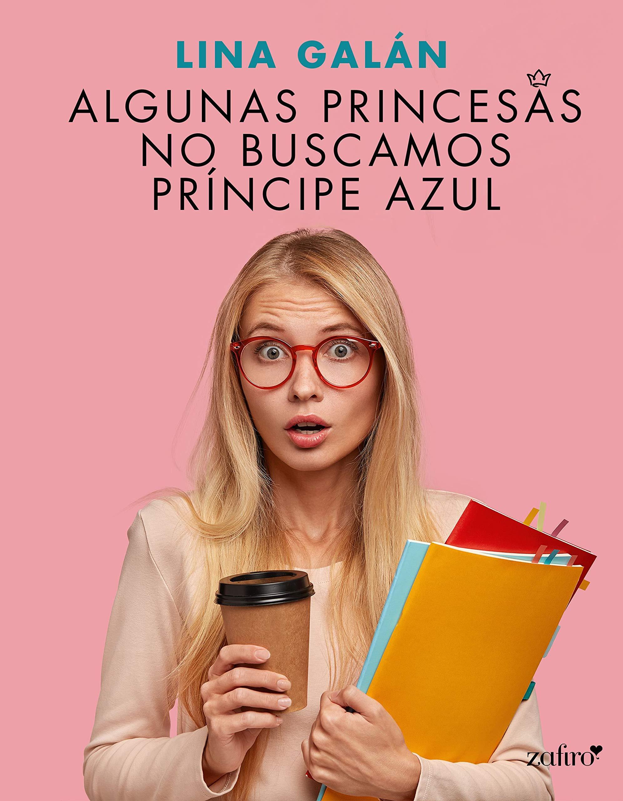 Algunas princesas no buscamos príncipe azul por Lina Galán