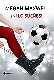 ¡Ni lo sueñes! (Novela independiente nº 1) (Spanish Edition)