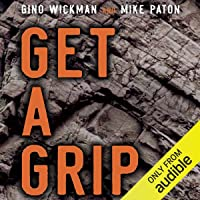 Get a Grip: An Entrepreneurial Fable - Your Journey to Get Real, Get Simple, and Get Results