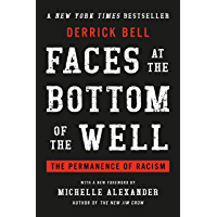Faces at the Bottom of the Well: The Permanence of Racism (English Edition)