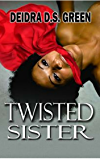 Twisted Sister (The Twisted Sister Series)