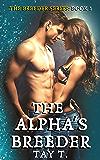 The Alpha's Breeder: A Werewolf Romance Novel (Version 2) (The Breeder Book 1)