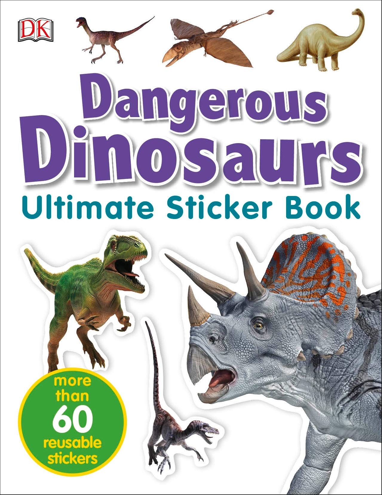 Ultimate Sticker Book: Dangerous Dinosaurs: More Than 60 Reusable Full-Color Stickers (ULTIMATE STICKER BOOKS)