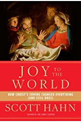 Joy to the World: How Christ's Coming Changed Everything (and Still Does) Hardcover