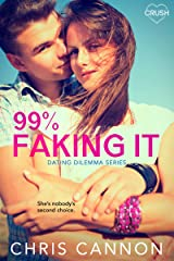 99% Faking It (Dating Dilemmas Book 2) Kindle Edition