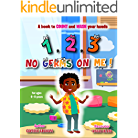 1, 2, 3 No Germs On Me! : A book to COUNT and WASH your hands (FOR AGES 0 - 5 YEARS)
