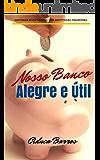 Nosso Banco Alegre E Util