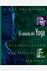 El corazón del Yoga: Desarrollando una práctica personal (Spanish Edition) Kindle Edition