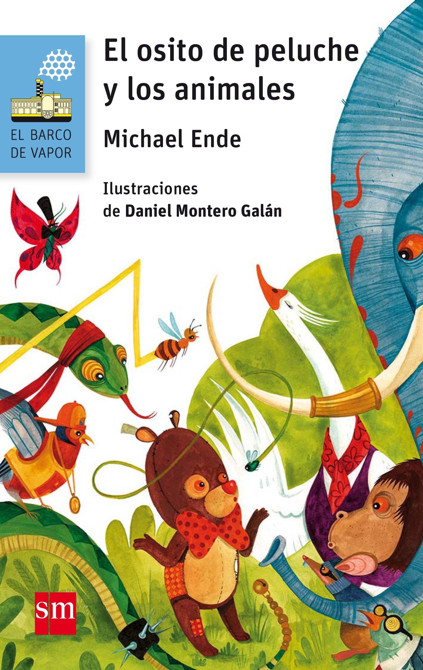 El osito de peluche y los animales Barco de Vapor Azul: Amazon.es: Michael Ende, Daniel Montero Galán: Libros