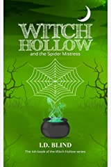 Witch Hollow and the Spider Mistress (Book 4 of 5)