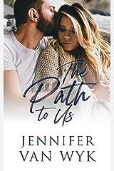 The Path To Us: A Single Parent Romance Kindle Edition