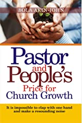 Pastor And People's Price For Church Growth: It Is Impossible To Clap With One hand And Make A Resounding Noise Kindle Edition
