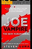Joe Vampire: The New Paranormal (Joe Vampire Series Book 3)
