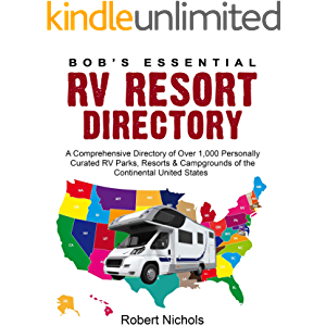 Bob's Essential RV Resort Directory: A Comprehensive Directory of Over 1,000 Personally Curated RV Parks, Resorts…