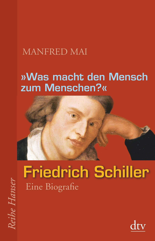 """Was Macht Den Mensch Zum Menschen """" Friedrich Schiller Eine"""