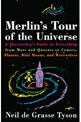 Merlin's Tour of the Universe: A Skywatcher's Guide to Everything from Mars and Quasars to Comets, Planets, Blue Moons, and Werewolves Paperback
