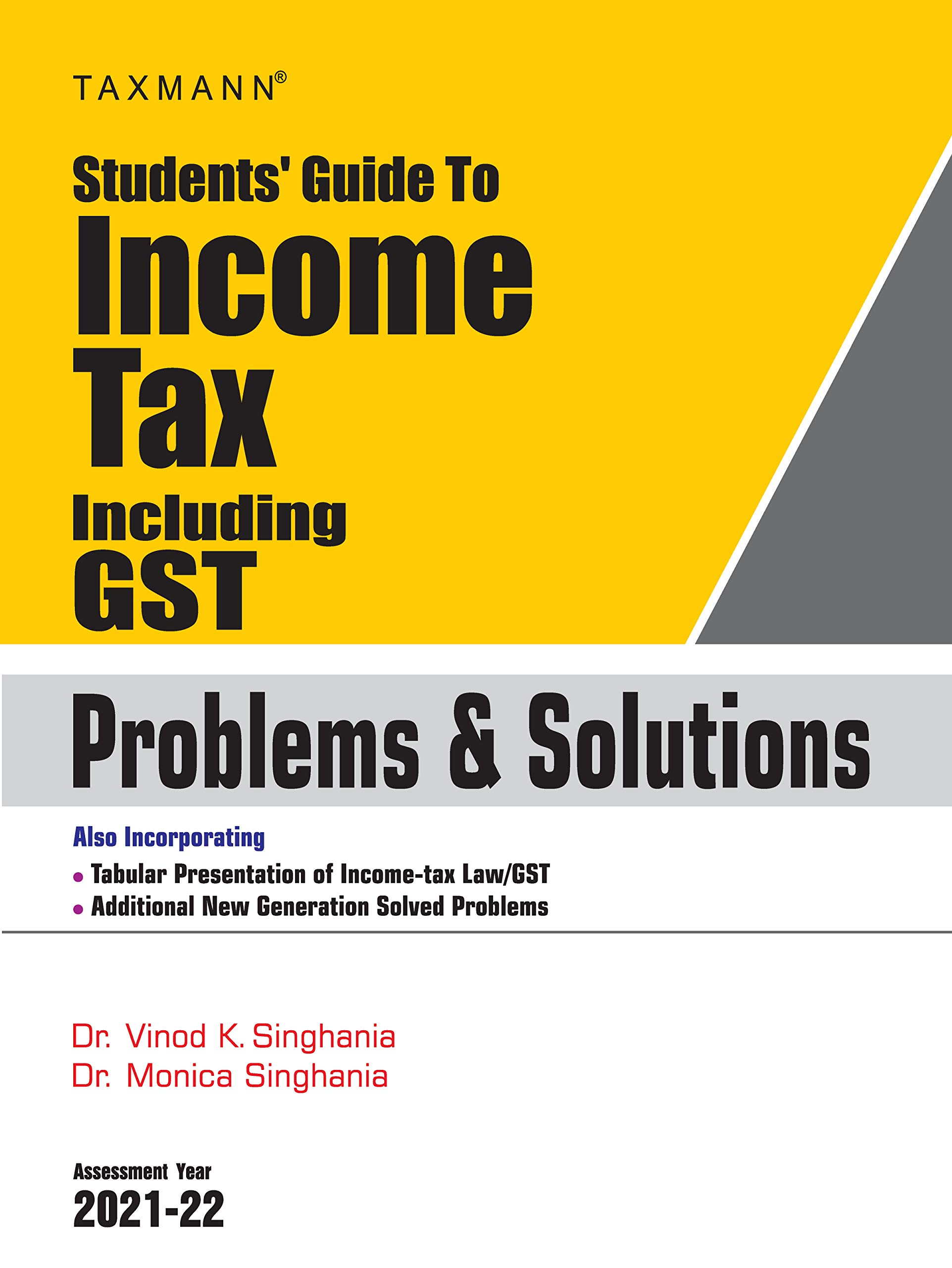 Taxmann's Students' Guide to Income Tax Including GST – Problems & Solutions | Updated till 1st December 2020 | 22nd Edition | A.Y 2021-22