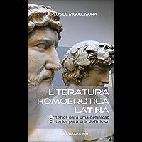 Literatura Homoerótica Latina: critérios para uma definição - criterios para una definición (edição bilingue)
