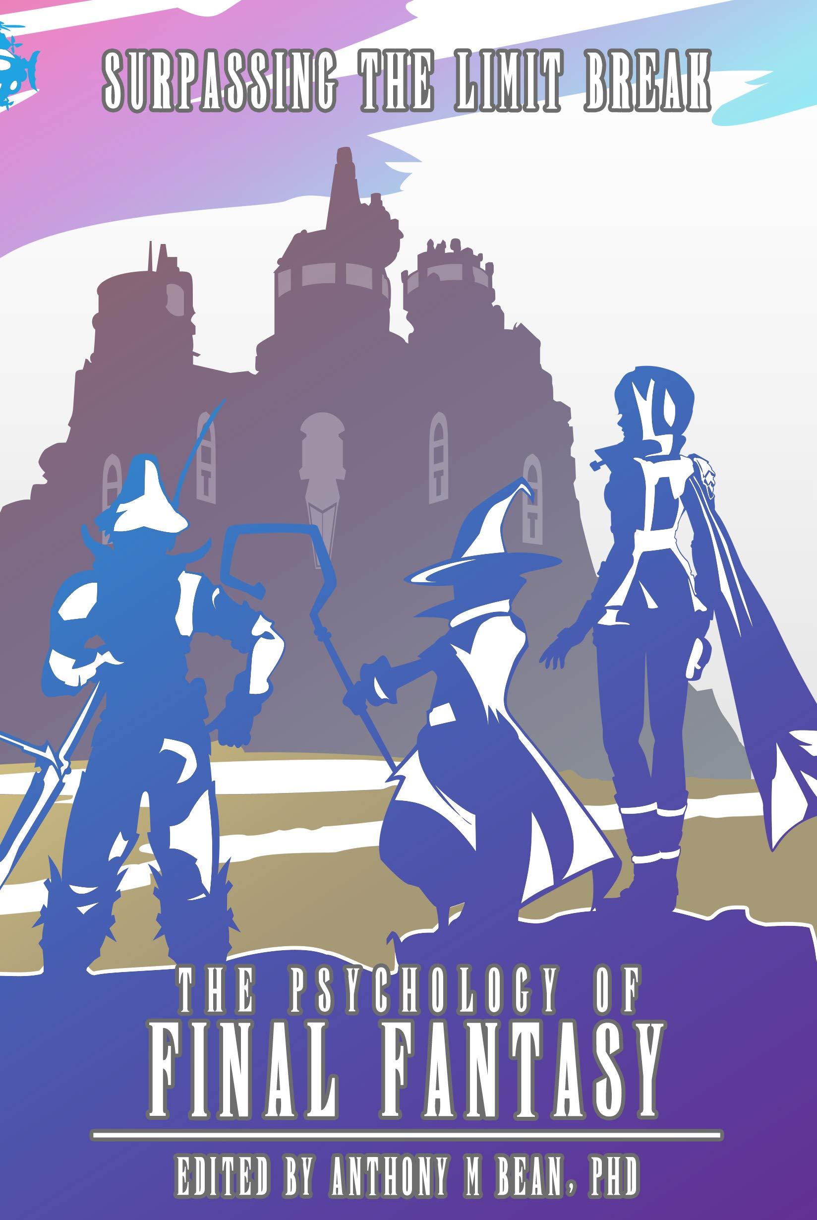 The Psychology of Final Fantasy: Surpassing The Limit Break pdf epub