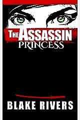 The Assassin Princess (The Assassin Princess Novels Book 1) Kindle Edition