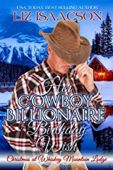 Her Cowboy Billionaire Birthday Wish: A Hammond Brothers Novel (Christmas in Coral Canyon Book 9) Kindle Edition