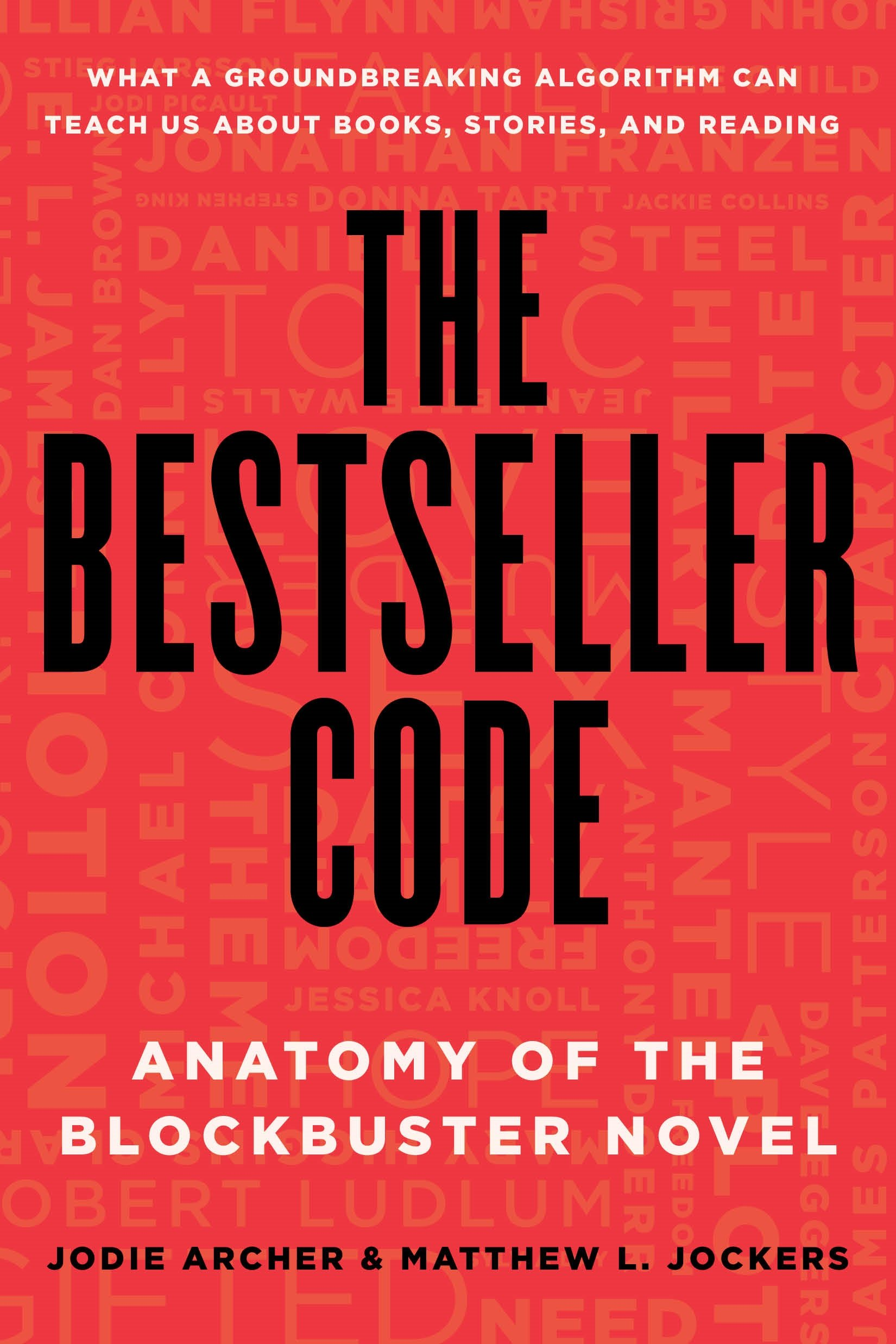 The bestseller code anatomy of the blockbuster novel jodie the bestseller code anatomy of the blockbuster novel jodie archer matthew l jockers 9781250088277 amazon books fandeluxe Choice Image