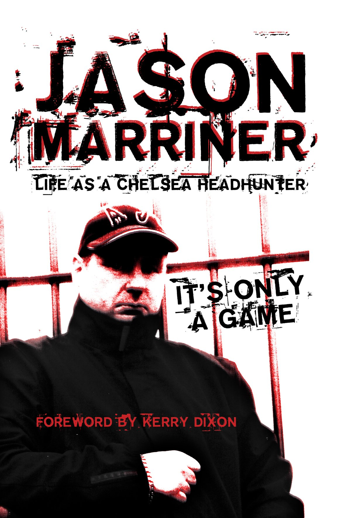 Marriner, J: Life as a Chelsea Headhunter