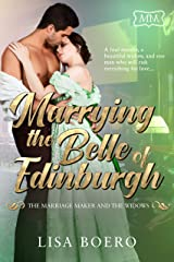 Marrying the Belle of Edinburgh: The Marriage Maker and the Widows Kindle Edition