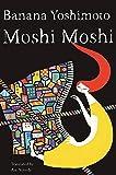 Moshi Moshi: A Novel