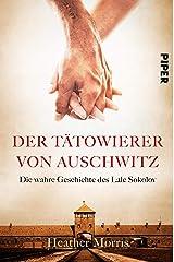 Der Tätowierer von Auschwitz: Die wahre Geschichte des Lale Sokolov (German Edition) Kindle Edition